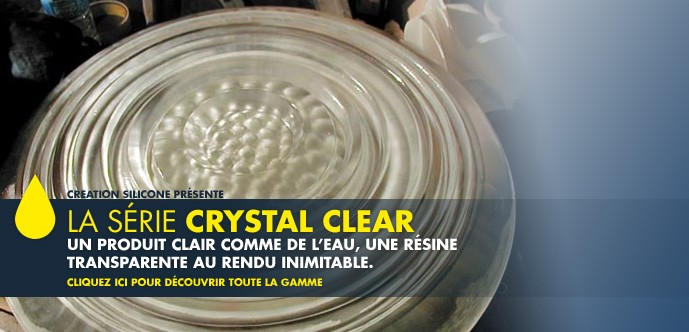 Série résines Crystal Clear